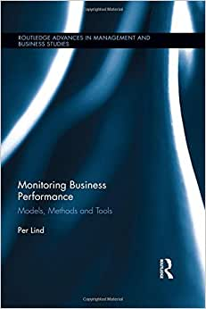 Monitoring Business Performance: Models, Methods, And Tools (Routledge Advances In Management And Business Studies)