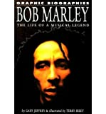 Gary Jeffrey Bob Marley: The Life of a Musical Legend (Graphic Biographies)