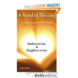 A Bond of Blessing: Insights from the book of Ruth for Mothers-in-law & Daughters-in-law