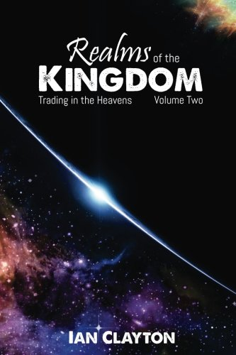 Realms of the Kingdom: Trading in the Heavens (Volume 2)