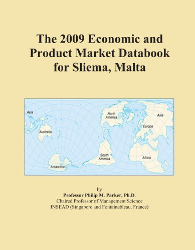 The 2009 Economic and Product Market Databook for Sliema, Malta