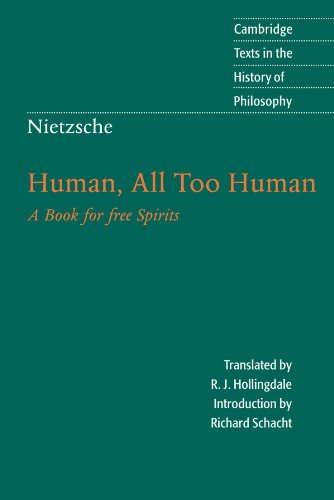 Nietzsche: Human, All Too Human: A Book for Free Spirits...