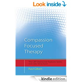 Compassion-Focused Therapy: Distinctive Features (CBT Distinctive Features)
