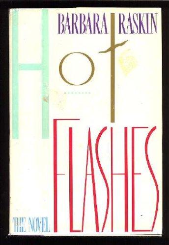 Hot Flashes, BARBARA RASKIN