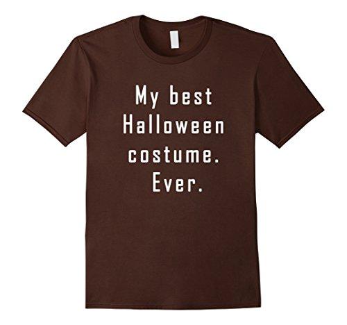 [Men's My Best Halloween Costume Ever Funny T-Shirt Tee Novelty Medium Brown] (Worst Ideas For Halloween Costumes)