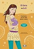 img - for O Livro do Bebe: O Primeiro Ano de Vida Passo a Passo (Em Portugues do Brasil) book / textbook / text book
