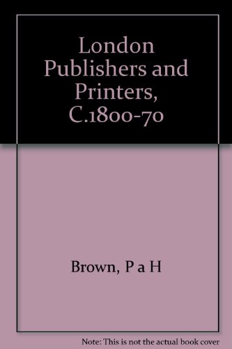 London Publishers and Printers, C.1800-70