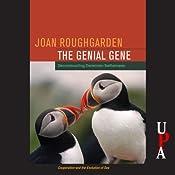 The Genial Gene: Deconstructing Darwinian Selfishness | [Joan Roughgarden]