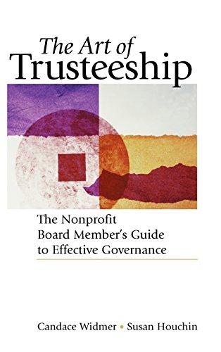 The Art of Trusteeship: The Nonprofit Board Members Guide to Effective Governance [Widmer, Candace - Houchin, Susan] (Tapa Dura)