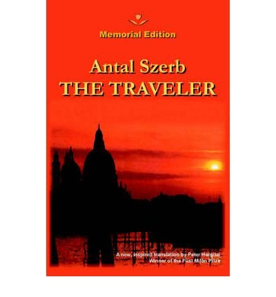 -the-traveler-the-traveler-by-szerb-antal-author-may-07-2003-hardcover