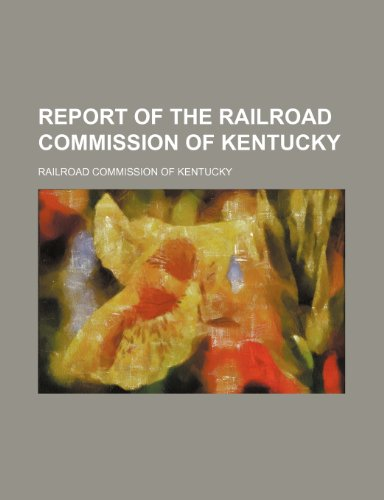 Report of the Railroad Commission of Kentucky