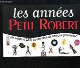 """Afficher """"Les Années Petit Robert : de acide à ZEP, 40 années de langue française"""""""