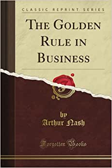 The Golden Rule In Business (Classic Reprint)