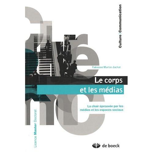 Le corps et les médias, Fabienne Marttin-Juchat