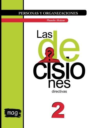 Las decisiones directivas: Blanco y negro (Personas y Organizaciones) (Volume 2)  [Alcazar, Manolo] (Tapa Blanda)