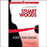 Worst Fears Realized (       ABRIDGED) by Stuart Woods Narrated by Tony Roberts
