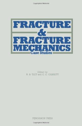Fracture And Fracture Mechanics: Case Studies
