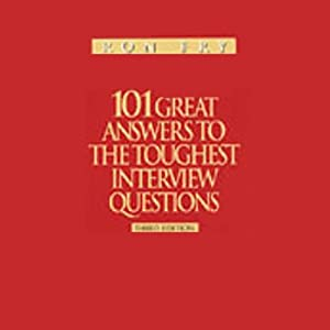 101 Great Answers to the Toughest Interview Questions | [Ron Fry]