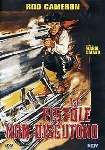 Pistole non discutono ) ( Guns Don't Talk ), Bullets Don't Argue, Le