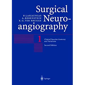 Surgical Neuroangiography: 1 Clinical Vascular Anatomy and Variations