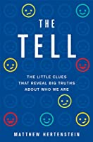 The Tell: The Little Clues That Reveal Big Truths about Who We Are
