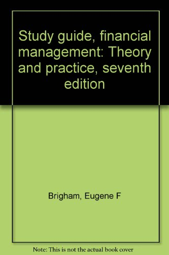 Study guide, financial management: Theory and practice, seventh edition