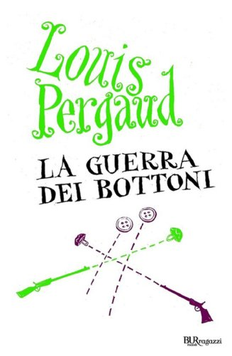 Louis Pergaud - La guerra dei bottoni (Ragazzi)