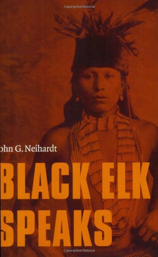 Black Elk Speaks: Being the Life Story of a Holy Man of...