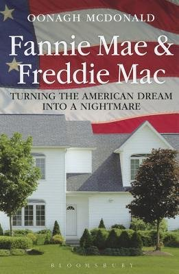 -by-mcdonald-oonagh-author-fannie-mae-and-freddie-mac-turning-the-american-dream-into-a-nightmare-ha
