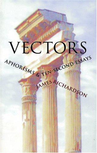 Vectors: Aphorisms & Ten-Second Essays