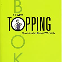 The New Topping Book Audiobook by Dossie Easton, Janet Hardy Narrated by Janet W. Hardy, Dossie Easton