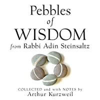 Pebbles of Wisdom from Rabbi Adin Steinsaltz: Collected and with Notes by Arthur Kurzweil (       UNABRIDGED) by Adin Steinsaltz, Arthur Kurzwell Narrated by Steve Blane