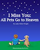 img - for I Miss You: All Pets Go to Heaven (77 Ways to Parent Series) book / textbook / text book