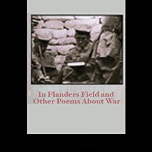 In Flanders Field and Other Poems About War Audiobook