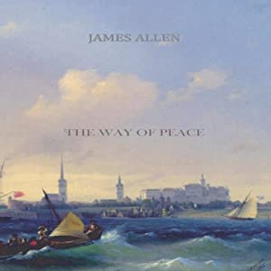 The Way of Peace | [James Allen]