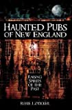 img - for Haunted Pubs of New England : Raising Spirits of the Past (Paperback)--by Roxie J. Zwicker [2007 Edition] book / textbook / text book