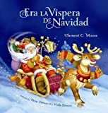 Era La Vispera de Navidad (Twas The Night Before Christmas, Spanish Edition) [Hardcover] [2012] Spanish Ed. Clement C. Moore