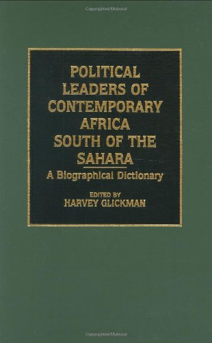 Political Leaders of Contemporary Africa South of the Sahara: A Biographical Dictionary
