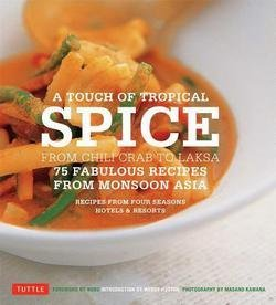 a-touch-of-tropical-spice-from-chili-crab-to-laksa-75-fabulous-recipes-from-monsoon-asia-paperback-b