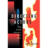 Directing Actors: Creating Memorable Performances for Film and Televisionby Judith Weston