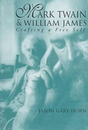Mark Twain and William James: Crafting a Free Self
