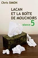 S�ance 5 - Lacan et la bo�te de mouchoirs