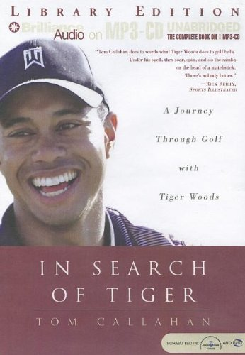 In Search of Tiger: A Journey Through Gold with Tiger Woods