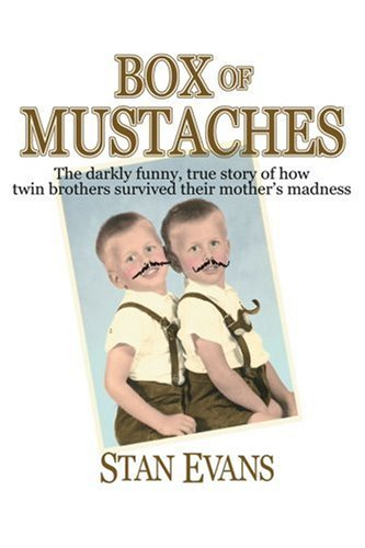 Box of Mustaches: The Darkly Funny, True Story of How Twin Brothers Survived Their Mother's Madness