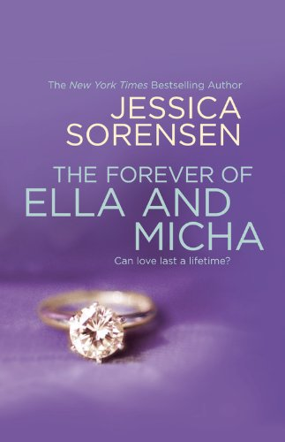 Jessica Sorensen - The Forever of Ella and Micha