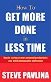 How To Get More Done in Less Time