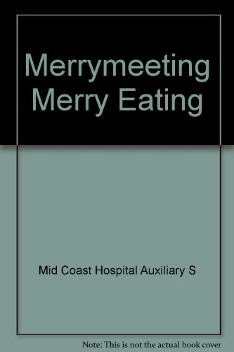 Merrymeeting Merry Eating by Mid Coast Hospital Auxiliary S