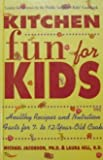 img - for Kitchen Fun for Kids: Healthy Recipes and Nutrition Facts for 7- To 12-Year-Old Cooks book / textbook / text book