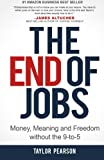 img - for The End of Jobs: Money, Meaning and Freedom Without the 9-to-5 book / textbook / text book