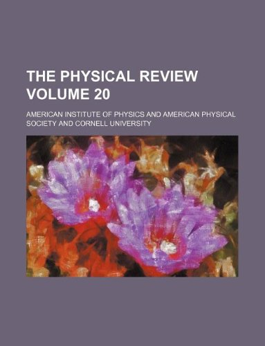 The physical review Volume 20